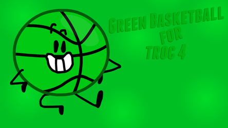 [CANCELLED, FOR NOW] Green Basketball for TROC 4 by ToonEugen6812