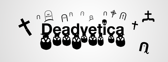 Deadvetica by tayzar44
