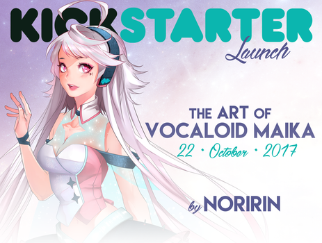 KICKSTARTER Launch: The Art of VOCALOID MAIKA by Noririn-Hayashi