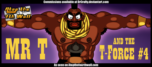 AT4W: Mr T and the T force no.4 by DrCrafty