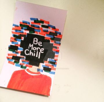 Be More Chill Notecard by RandomLazyFangirl