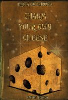 Charm your own Cheese by Lost-in-Hogwarts