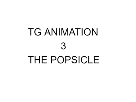 TG Animation 3 The Popsicle by thriller54321