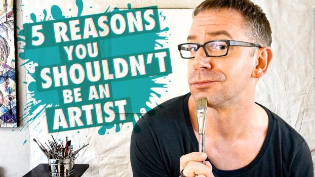 5 Reasons You Shouldn't Be An Artist by paulypants