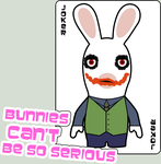 Bunnies Can't Be So Serious by WanderinShadow