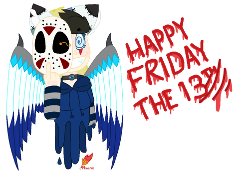 [Gift] Happy Friday the 13th! by PhoenixFromTheFire