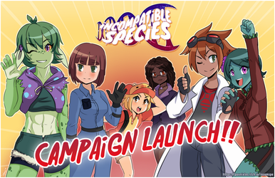 Incompatible Species - Campaign Launch!! by MonochromeAgent