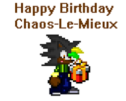 Birthday Gift to Chaos-Le-Mieux by JamaicanHedgie08