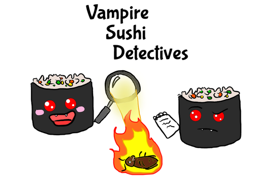 Vampire Sushi Detectives by pinkorchid123