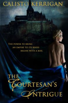 The Courtesan's Intrigue by calistokerrigan