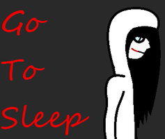 Jeff the Killer - Go To Sleep by Lost-Shattered-Heart