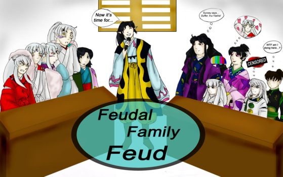 Feudal Family Feud by Hanyou-no-miko