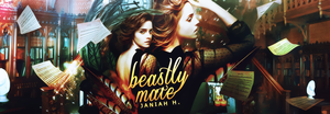 [ Wattpad Banner ] - Beastly Mate by ineffablely