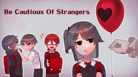 Be Cautious Of Strangers