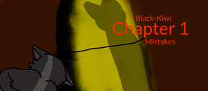 BLack-Kiwi chapter 1 cover Mistakes by Warriorcatsgeeks
