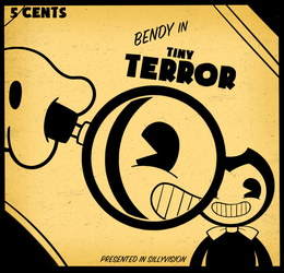BENDY in Tiny Terror by itsaaudraw