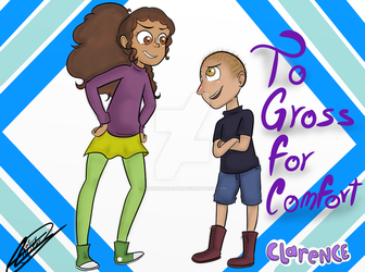 Clarence - Too Gross For Comfort by AudreyAllStar