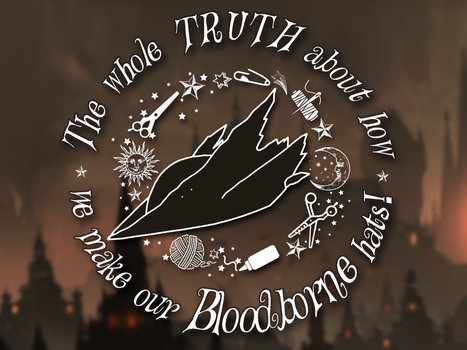 The truth about Bloodborne hats...VIDEO by Svetliy-Sudar