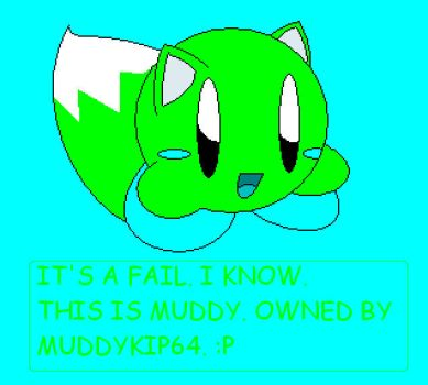 YES. THIS IS MUDDY. :P by Alexini1999