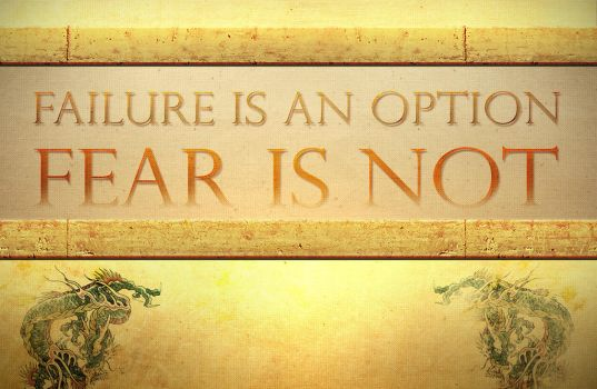 Fear Is Not An Option by Artillusion
