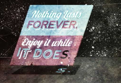 Nothing Lasts forever by CoffeeSinclair