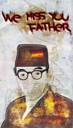 We Miss You Father... by indonesia