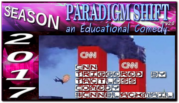 PSEC 2017 CNN Triggered By Tactless Comedy by paradigm-shifting