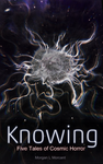 Knowing - 5 Tales of Cosmic Horror by ameshin