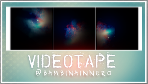 Videotape by narcoticplease