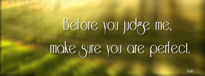 Before you judge me - facebook cover by LazoBaa