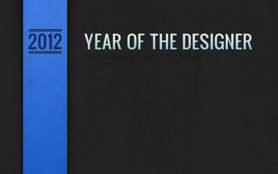 Year of the Designer - 2012 by maverick3x6