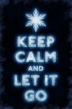 Keep Calm and Let It Go by kingpin1055