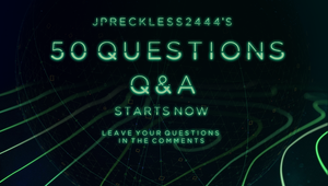 The 50 Questions Q and A Begins Now by JPReckless2444
