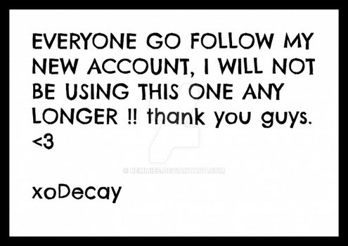 NEW ACCOUNT - xoDecay by Remmiee