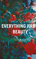 Everything has beauty by ScorpionFlower1