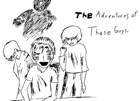 The adventures of These Guys by Healer-Guy
