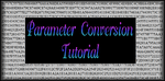 Parameter Conversion Tutorial by DWALKER1047