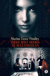 Book cover for Those Rosy Hours at Mazandaran by gaborcsigas