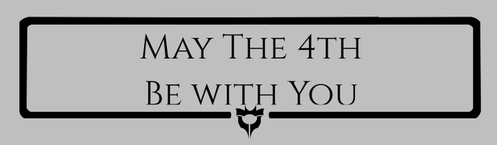 May The 4th Be With You by STRRRWBY