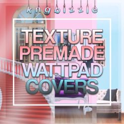 Texture Premade Wattpad Covers by sweetdxll