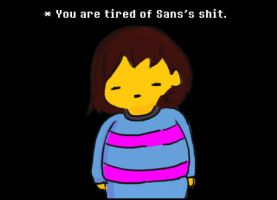 *you are tired of sans's shit by TheSlenderSon