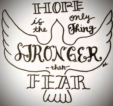 Hope is Stronger Than Fear by therealestlo
