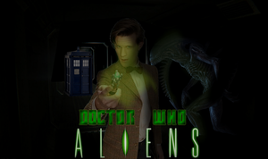 DOCTOR WHO: Aliens by NickTheGamemaster