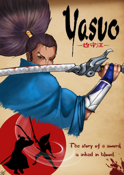 Yasuo Poster made for LOL contest by MiladySnowdrop