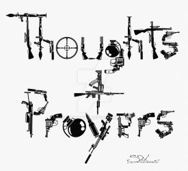 Thoughts and Prayers by nickgraves