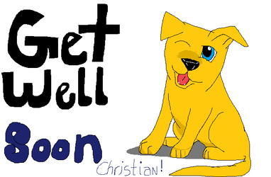 Get Well Soon Christian!! by Wolf--Prime