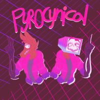 Pyrocynical!!! by Lazy-arttoon