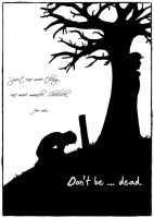 Don't be...dead by FightingForNothing