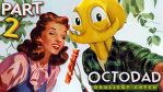 Octodad: Dadliest Catch #2 - The great outdoors! by GEEKsomniac