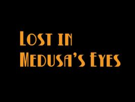 Lost in Medusa's Eyes Title by Future-Infinity